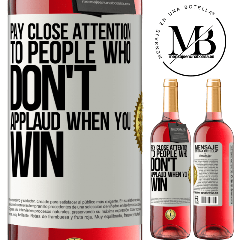 24,95 € Free Shipping | Rosé Wine ROSÉ Edition Pay close attention to people who don't applaud when you win White Label. Customizable label Young wine Harvest 2020 Tempranillo