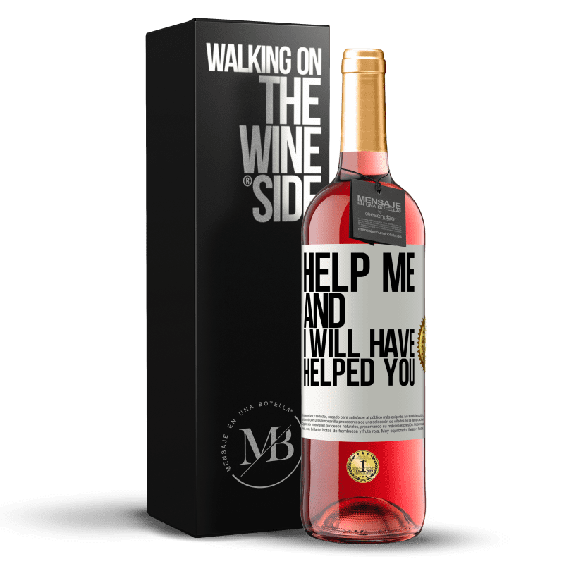 24,95 € Free Shipping | Rosé Wine ROSÉ Edition Help me and I will have helped you White Label. Customizable label Young wine Harvest 2020 Tempranillo