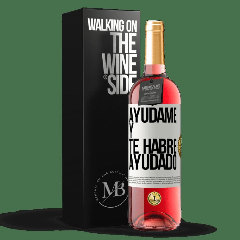 24,95 € Envoi gratuit   Vin rosé Édition ROSÉ Aidez-moi et je vous aurai aidé Étiquette Blanche. Étiquette personnalisable Vin jeune Récolte 2020 Tempranillo