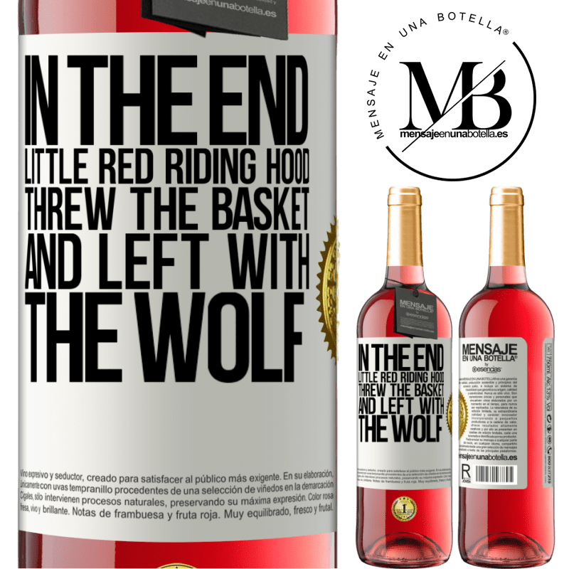 24,95 € Free Shipping   Rosé Wine ROSÉ Edition In the end, Little Red Riding Hood threw the basket and left with the wolf White Label. Customizable label Young wine Harvest 2020 Tempranillo