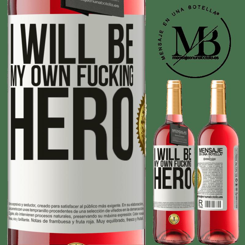 24,95 € Envoi gratuit | Vin rosé Édition ROSÉ I will be my own fucking hero Étiquette Blanche. Étiquette personnalisable Vin jeune Récolte 2020 Tempranillo