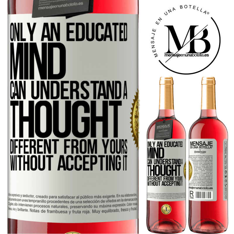 24,95 € Free Shipping   Rosé Wine ROSÉ Edition Only an educated mind can understand a thought different from yours without accepting it White Label. Customizable label Young wine Harvest 2020 Tempranillo