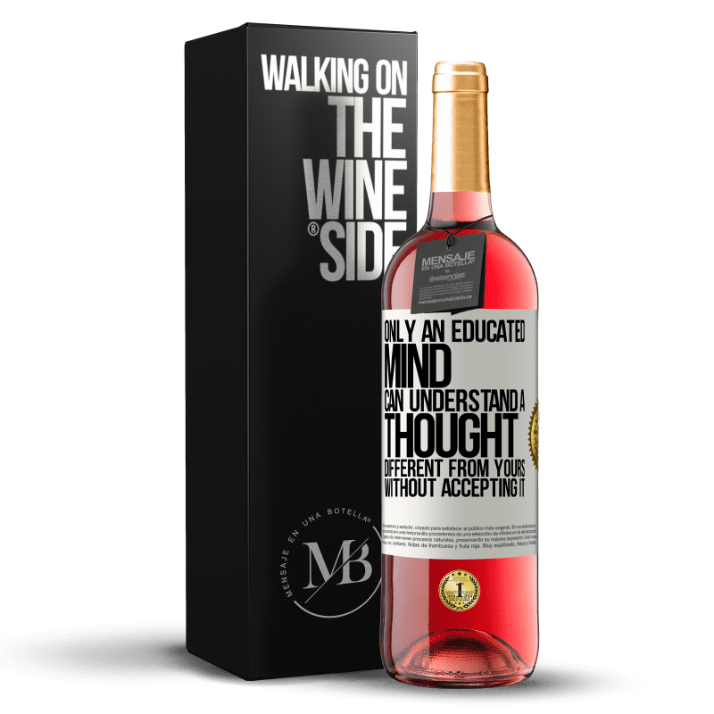 24,95 € Free Shipping | Rosé Wine ROSÉ Edition Only an educated mind can understand a thought different from yours without accepting it White Label. Customizable label Young wine Harvest 2020 Tempranillo