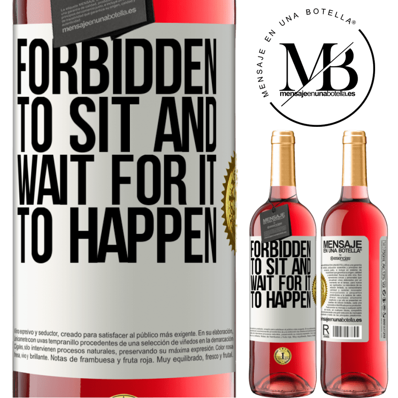 24,95 € Free Shipping | Rosé Wine ROSÉ Edition Forbidden to sit and wait for it to happen White Label. Customizable label Young wine Harvest 2020 Tempranillo