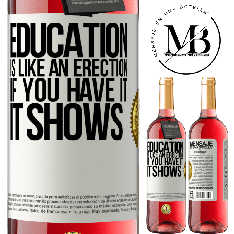 24,95 € Free Shipping   Rosé Wine ROSÉ Edition Education is like an erection. If you have it, it shows White Label. Customizable label Young wine Harvest 2020 Tempranillo