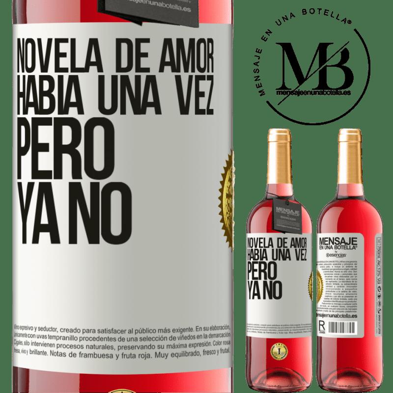 24,95 € Envoi gratuit | Vin rosé Édition ROSÉ Roman d'amour. Il était une fois, mais pas plus Étiquette Blanche. Étiquette personnalisable Vin jeune Récolte 2020 Tempranillo