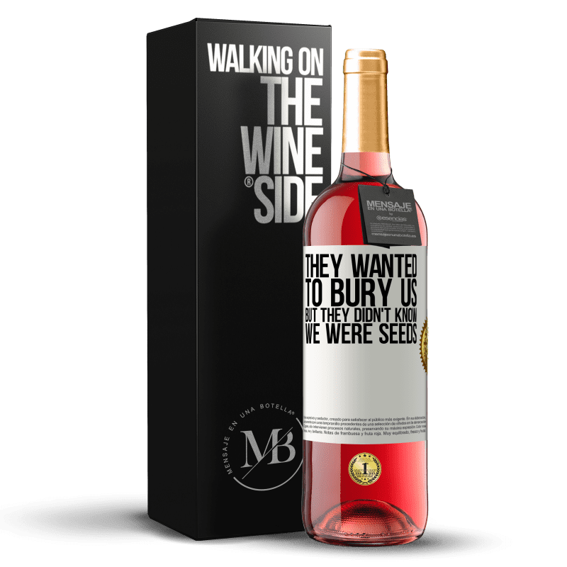 24,95 € Free Shipping | Rosé Wine ROSÉ Edition They wanted to bury us. But they didn't know we were seeds White Label. Customizable label Young wine Harvest 2020 Tempranillo