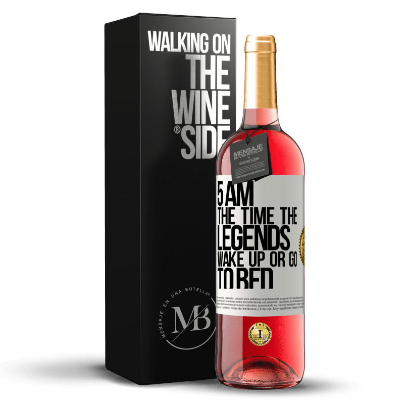 24,95 € Free Shipping | Rosé Wine ROSÉ Edition 5 AM. The time the legends wake up or go to bed White Label. Customizable label Young wine Harvest 2020 Tempranillo
