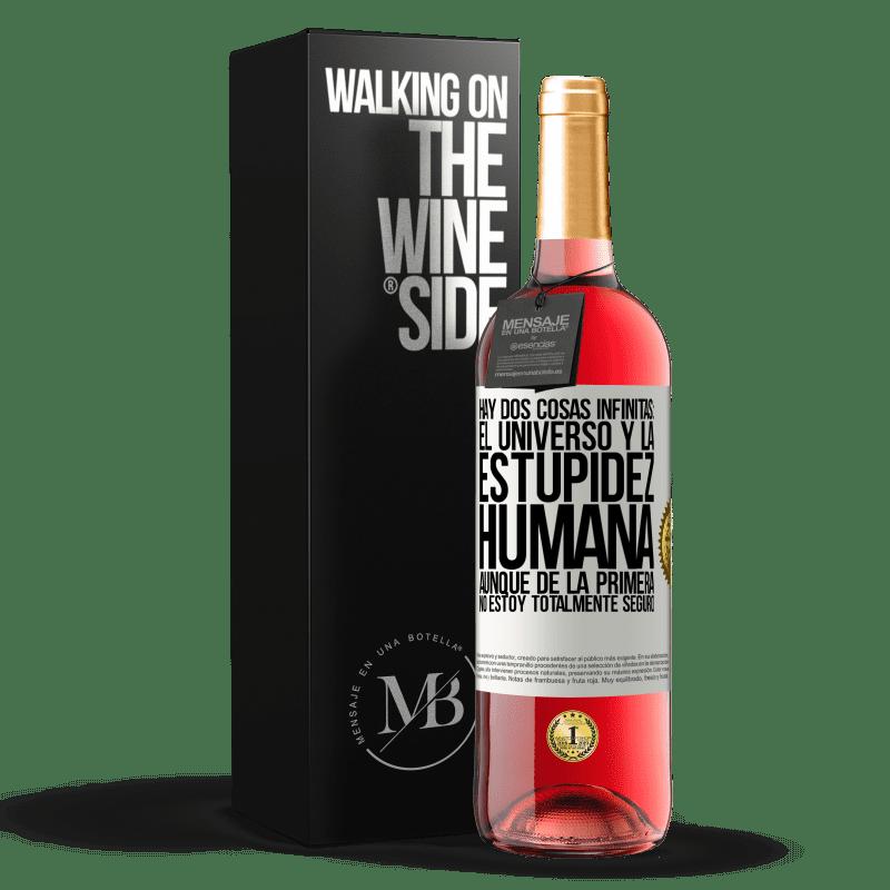 24,95 € Envoi gratuit   Vin rosé Édition ROSÉ Il y a deux choses infinies: l'univers et la stupidité humaine. Bien que du premier je ne suis pas totalement sûr Étiquette Blanche. Étiquette personnalisable Vin jeune Récolte 2020 Tempranillo