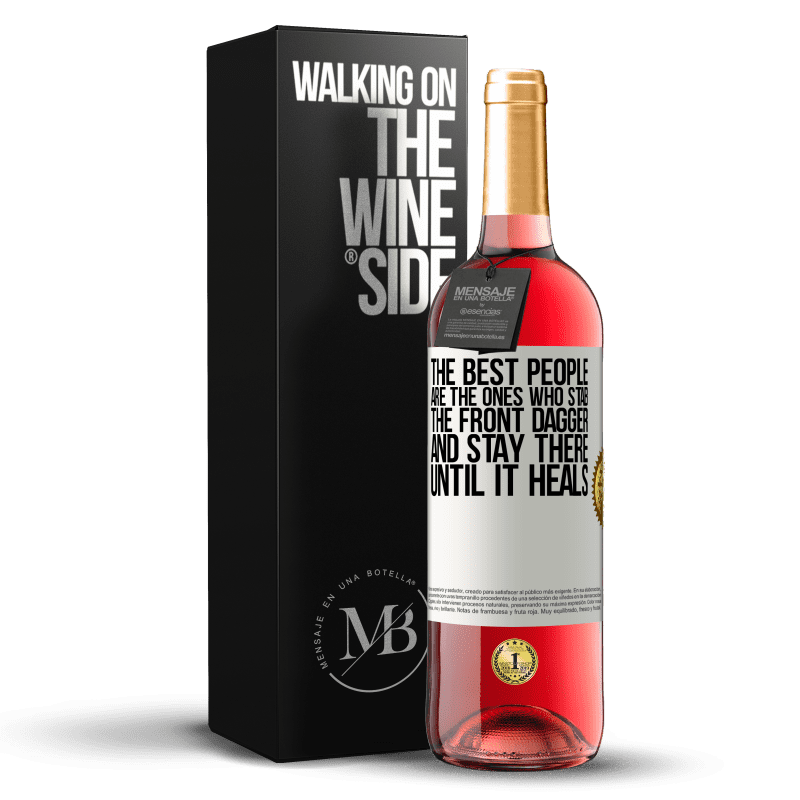 24,95 € Free Shipping | Rosé Wine ROSÉ Edition The best people are the ones who stab the front dagger and stay there until it heals White Label. Customizable label Young wine Harvest 2020 Tempranillo