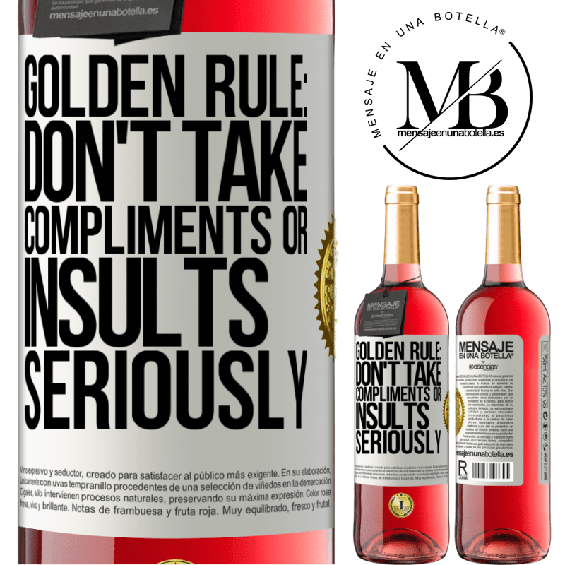 24,95 € Free Shipping | Rosé Wine ROSÉ Edition Golden rule: don't take compliments or insults seriously White Label. Customizable label Young wine Harvest 2020 Tempranillo