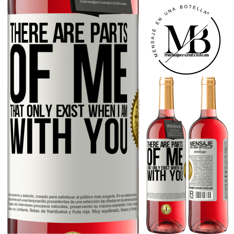 24,95 € Free Shipping   Rosé Wine ROSÉ Edition There are parts of me that only exist when I am with you White Label. Customizable label Young wine Harvest 2020 Tempranillo