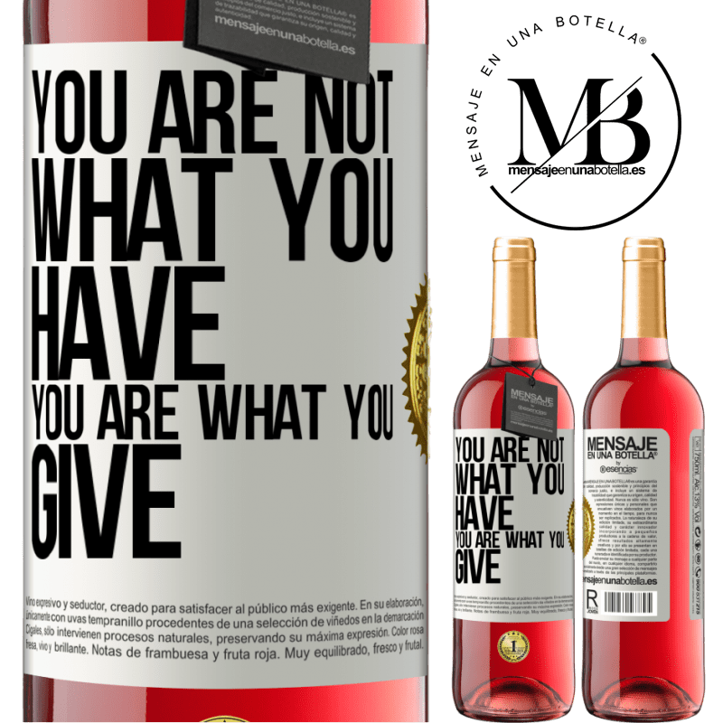 24,95 € Free Shipping | Rosé Wine ROSÉ Edition You are not what you have. You are what you give White Label. Customizable label Young wine Harvest 2020 Tempranillo