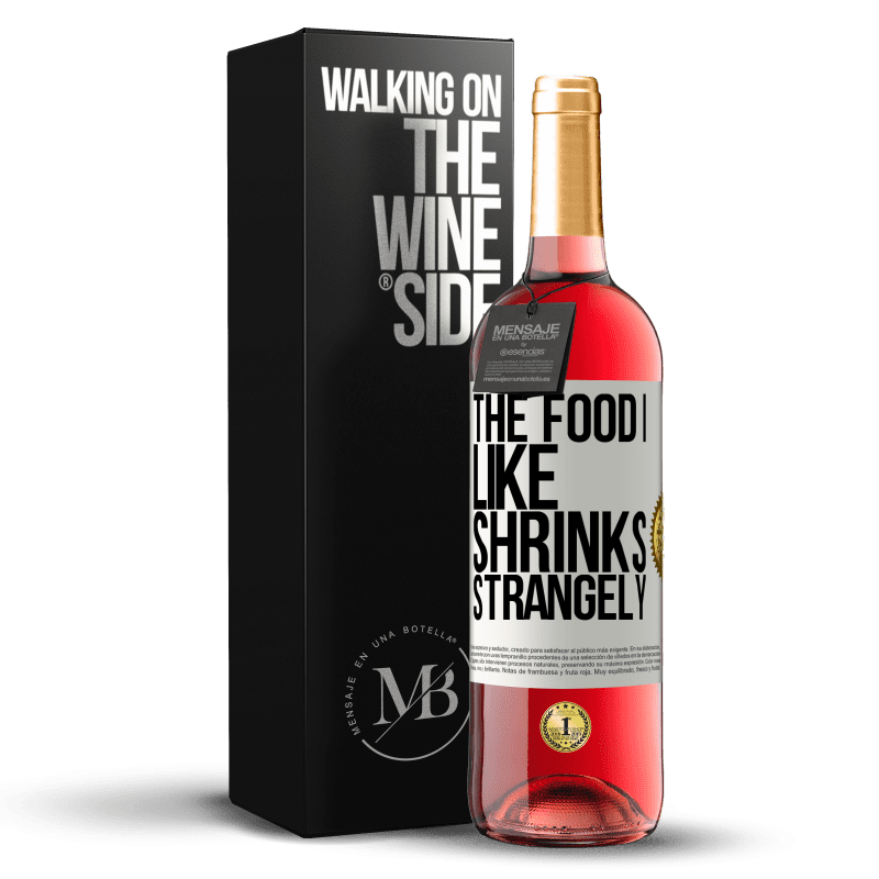 24,95 € Free Shipping | Rosé Wine ROSÉ Edition The food I like shrinks strangely White Label. Customizable label Young wine Harvest 2020 Tempranillo