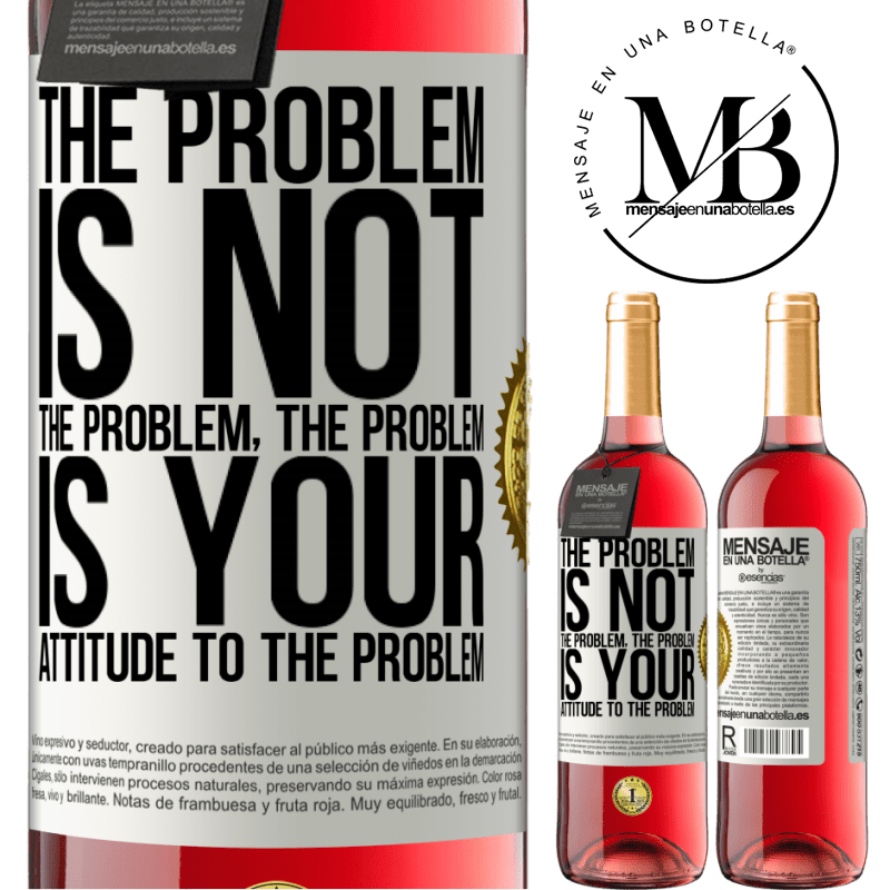 24,95 € Free Shipping | Rosé Wine ROSÉ Edition The problem is not the problem. The problem is your attitude to the problem White Label. Customizable label Young wine Harvest 2020 Tempranillo