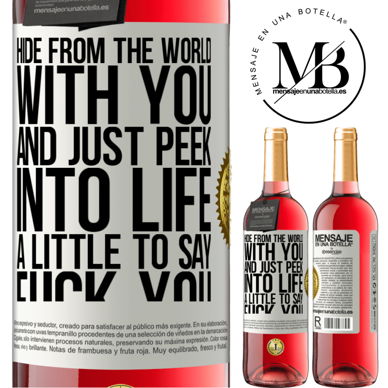 24,95 € Free Shipping | Rosé Wine ROSÉ Edition Hide from the world with you and just peek into life a little to say fuck you White Label. Customizable label Young wine Harvest 2020 Tempranillo