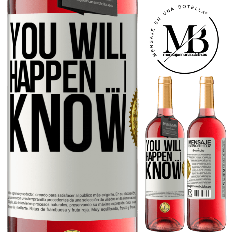 24,95 € Free Shipping   Rosé Wine ROSÉ Edition You will happen ... I know White Label. Customizable label Young wine Harvest 2020 Tempranillo