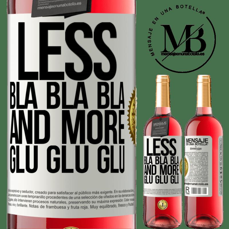 24,95 € Free Shipping | Rosé Wine ROSÉ Edition Less Bla Bla Bla and more Glu Glu Glu White Label. Customizable label Young wine Harvest 2020 Tempranillo
