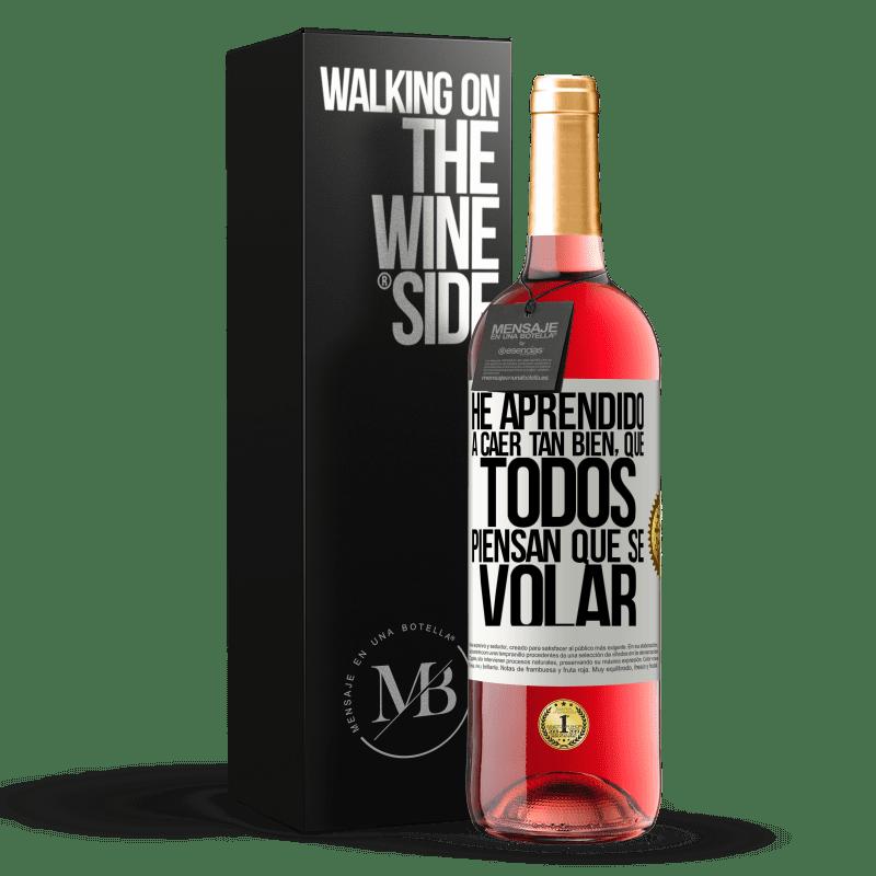 24,95 € Envoi gratuit | Vin rosé Édition ROSÉ J'ai appris à tomber si bien que tout le monde pense que je sais voler Étiquette Blanche. Étiquette personnalisable Vin jeune Récolte 2020 Tempranillo