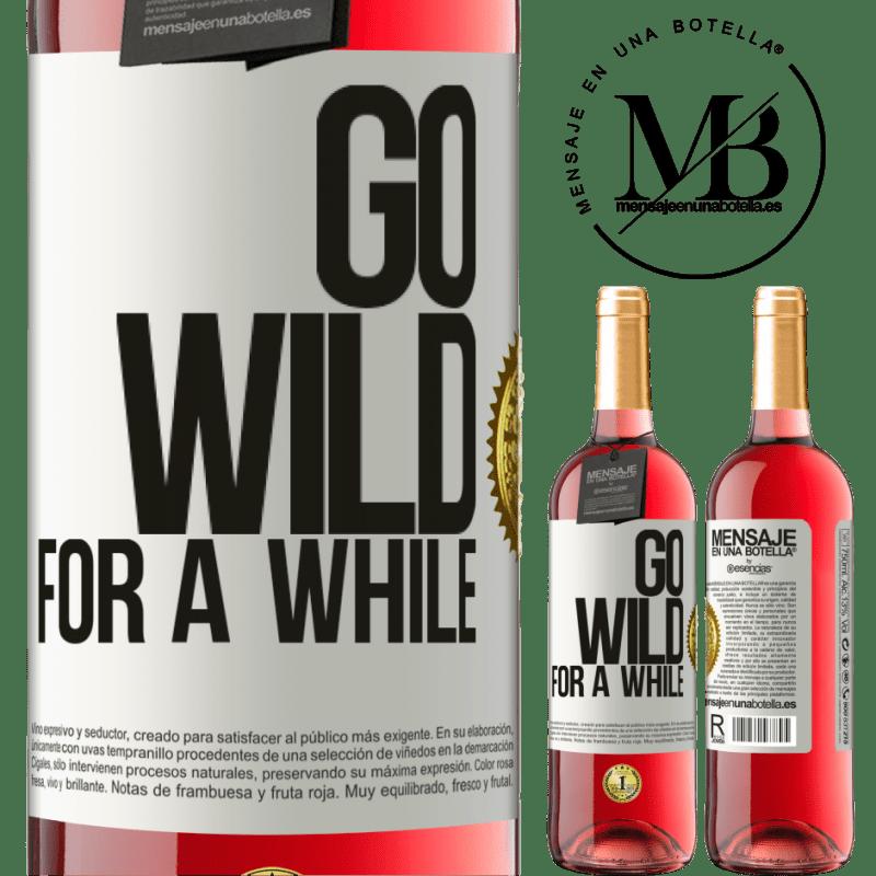 24,95 € Envoi gratuit | Vin rosé Édition ROSÉ Go wild for a while Étiquette Blanche. Étiquette personnalisable Vin jeune Récolte 2020 Tempranillo