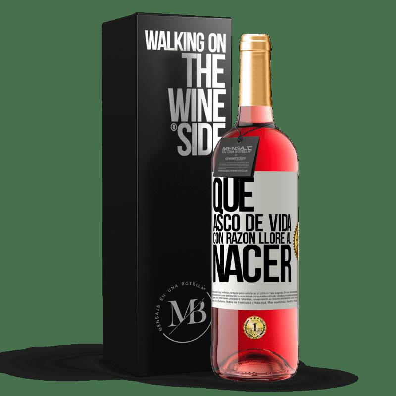 24,95 € Envoi gratuit   Vin rosé Édition ROSÉ Quelle dégoût de la vie, j'ai pleuré à juste titre à la naissance Étiquette Blanche. Étiquette personnalisable Vin jeune Récolte 2020 Tempranillo