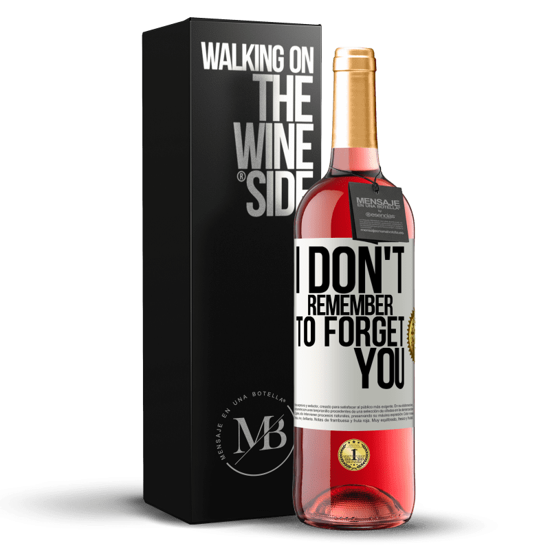 24,95 € Free Shipping | Rosé Wine ROSÉ Edition I do not remember to forget you White Label. Customizable label Young wine Harvest 2020 Tempranillo
