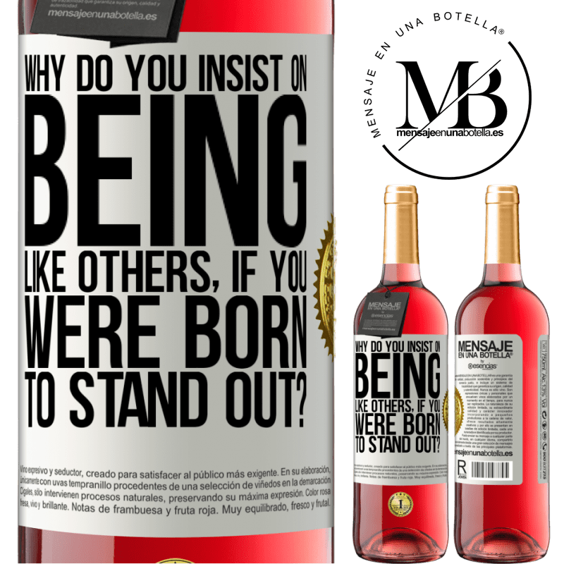 24,95 € Free Shipping | Rosé Wine ROSÉ Edition why do you insist on being like others, if you were born to stand out? White Label. Customizable label Young wine Harvest 2020 Tempranillo