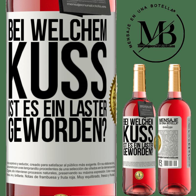 24,95 € Kostenloser Versand   Roséwein ROSÉ Ausgabe welcher Kuss sind wir Laster geworden? Weißes Etikett. Anpassbares Etikett Junger Wein Ernte 2020 Tempranillo