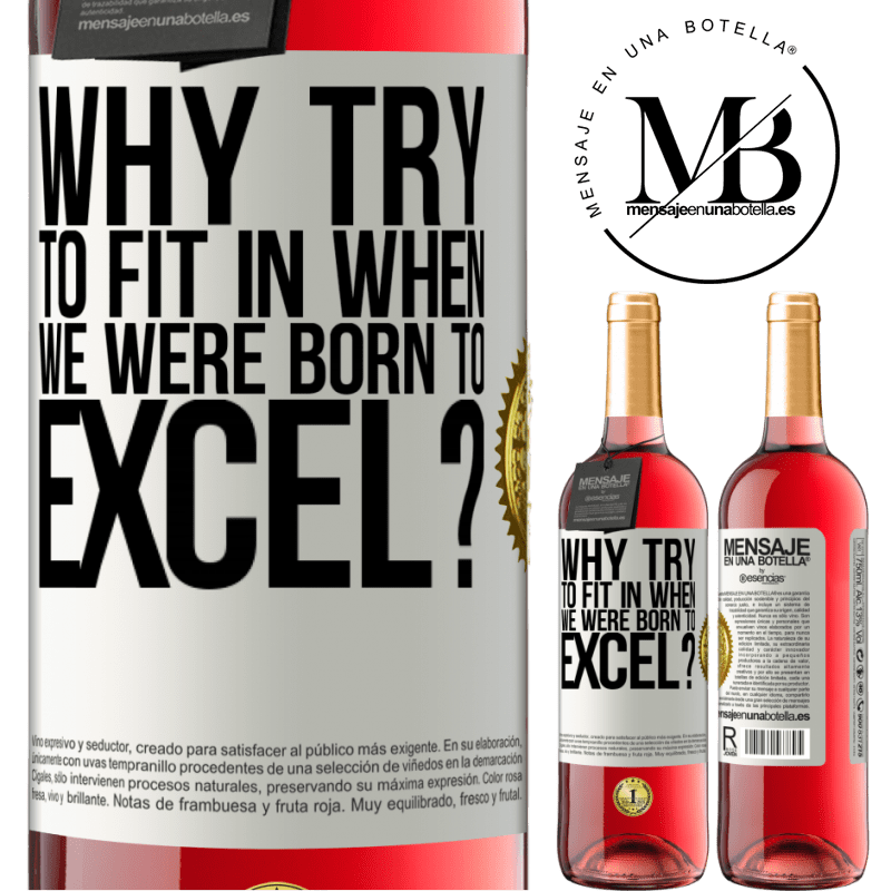 24,95 € Free Shipping   Rosé Wine ROSÉ Edition why try to fit in when we were born to excel? White Label. Customizable label Young wine Harvest 2020 Tempranillo