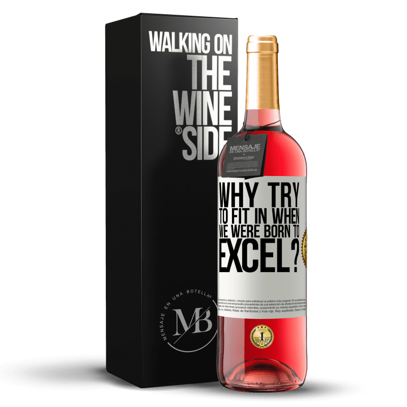 24,95 € Free Shipping | Rosé Wine ROSÉ Edition why try to fit in when we were born to excel? White Label. Customizable label Young wine Harvest 2020 Tempranillo