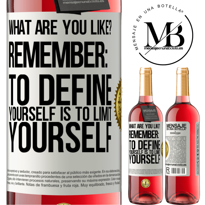 24,95 € Free Shipping   Rosé Wine ROSÉ Edition what are you like? Remember: To define yourself is to limit yourself White Label. Customizable label Young wine Harvest 2020 Tempranillo