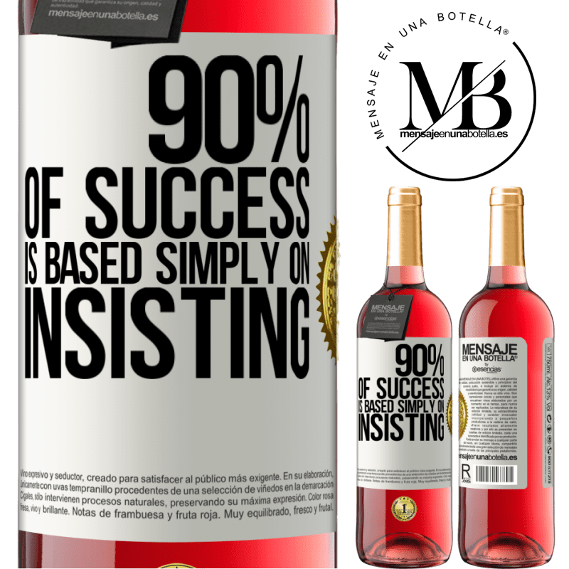 24,95 € Free Shipping | Rosé Wine ROSÉ Edition 90% of success is based simply on insisting White Label. Customizable label Young wine Harvest 2020 Tempranillo