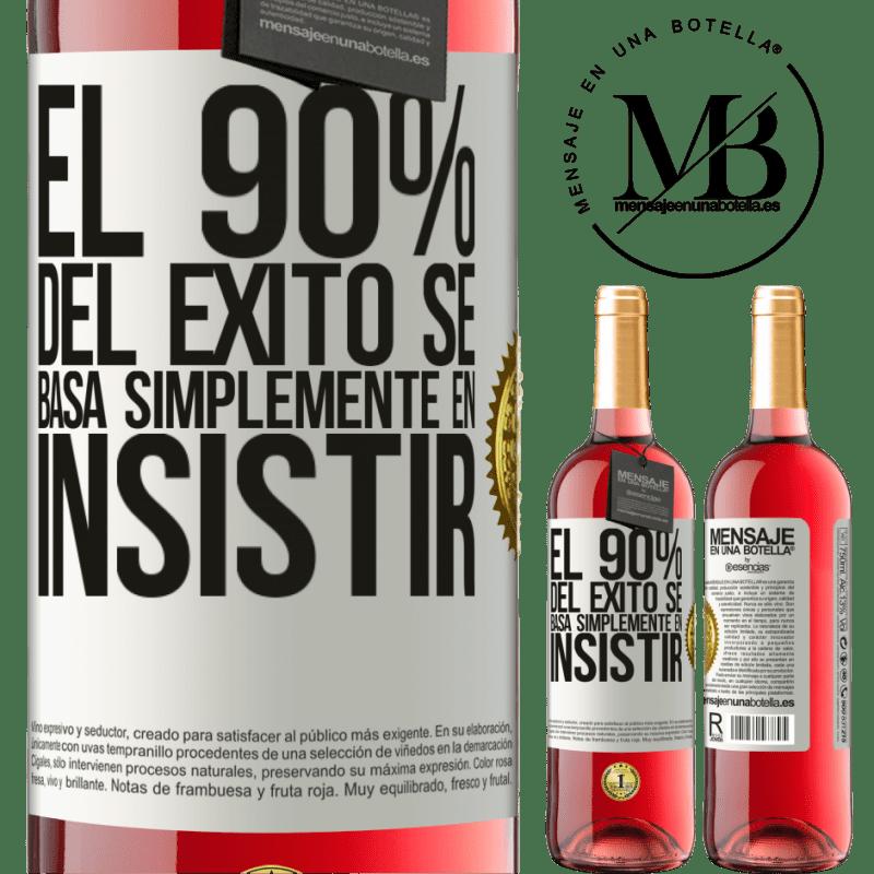 24,95 € Envoi gratuit | Vin rosé Édition ROSÉ 90% du succès repose simplement sur l'insistance Étiquette Blanche. Étiquette personnalisable Vin jeune Récolte 2020 Tempranillo