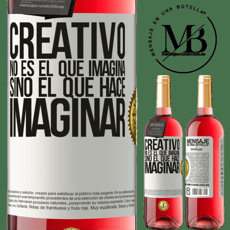 24,95 € Envoi gratuit   Vin rosé Édition ROSÉ Le créateur n'est pas celui qui imagine, mais celui qui imagine Étiquette Blanche. Étiquette personnalisable Vin jeune Récolte 2020 Tempranillo