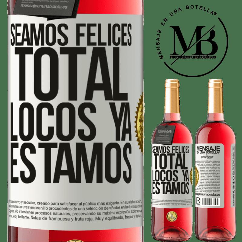 24,95 € Envoi gratuit | Vin rosé Édition ROSÉ Soyons heureux, total, fous nous sommes déjà Étiquette Blanche. Étiquette personnalisable Vin jeune Récolte 2020 Tempranillo