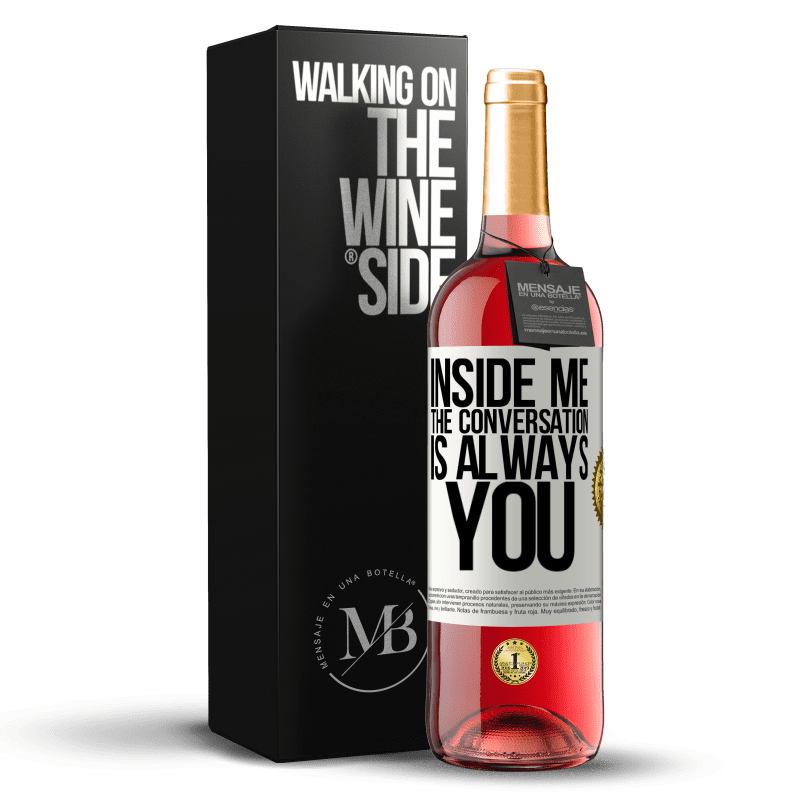 24,95 € Free Shipping | Rosé Wine ROSÉ Edition Inside me people always talk about you White Label. Customizable label Young wine Harvest 2020 Tempranillo