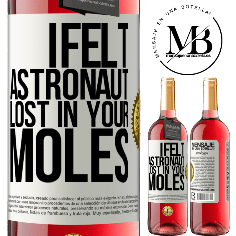24,95 € Free Shipping   Rosé Wine ROSÉ Edition I felt astronaut, lost in your moles White Label. Customizable label Young wine Harvest 2020 Tempranillo