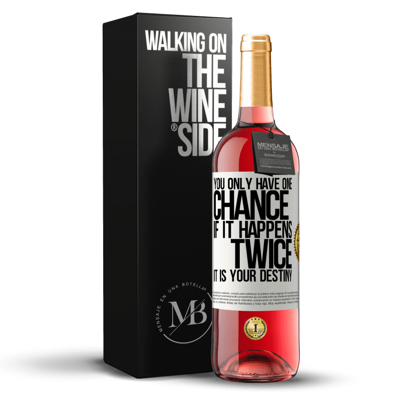 24,95 € Free Shipping | Rosé Wine ROSÉ Edition You only have one chance. If it happens twice, it is your destiny White Label. Customizable label Young wine Harvest 2020 Tempranillo