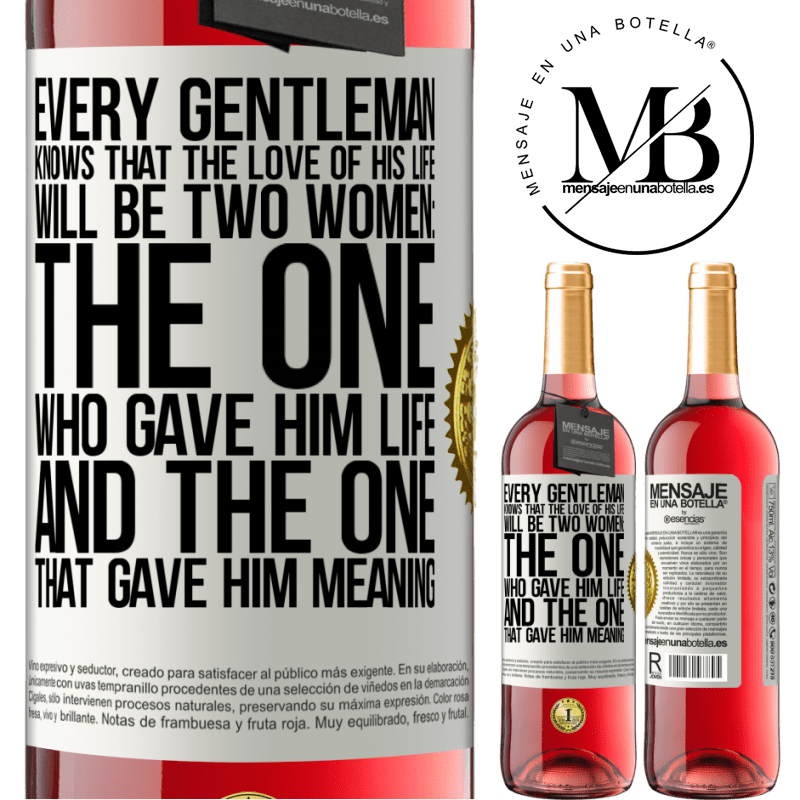 24,95 € Free Shipping | Rosé Wine ROSÉ Edition Every gentleman knows that the love of his life will be two women: the one who gave him life and the one that gave him White Label. Customizable label Young wine Harvest 2020 Tempranillo