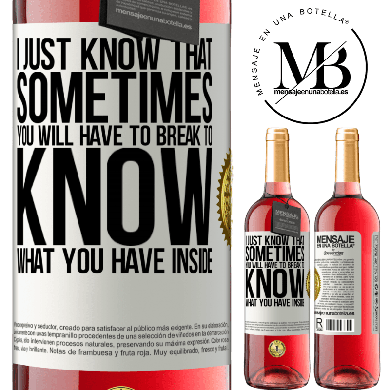 24,95 € Free Shipping   Rosé Wine ROSÉ Edition I just know that sometimes you will have to break to know what you have inside White Label. Customizable label Young wine Harvest 2020 Tempranillo