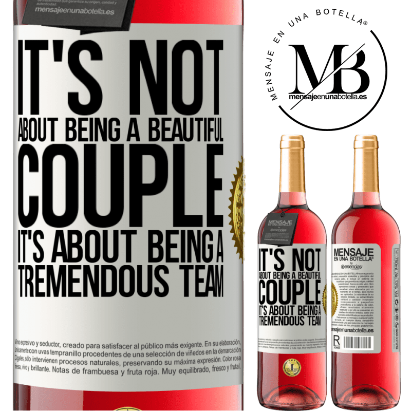 24,95 € Free Shipping   Rosé Wine ROSÉ Edition It's not about being a beautiful couple. It's about being a tremendous team White Label. Customizable label Young wine Harvest 2020 Tempranillo