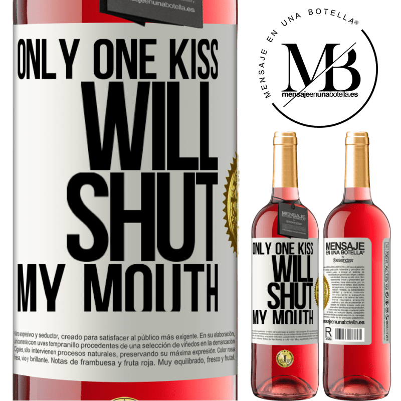 24,95 € Free Shipping | Rosé Wine ROSÉ Edition Only one kiss will shut my mouth White Label. Customizable label Young wine Harvest 2020 Tempranillo