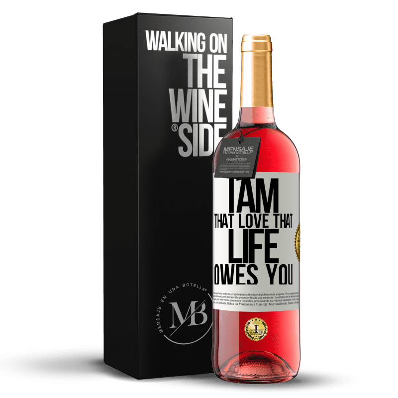 24,95 € Free Shipping | Rosé Wine ROSÉ Edition I am that love that life owes you White Label. Customizable label Young wine Harvest 2020 Tempranillo