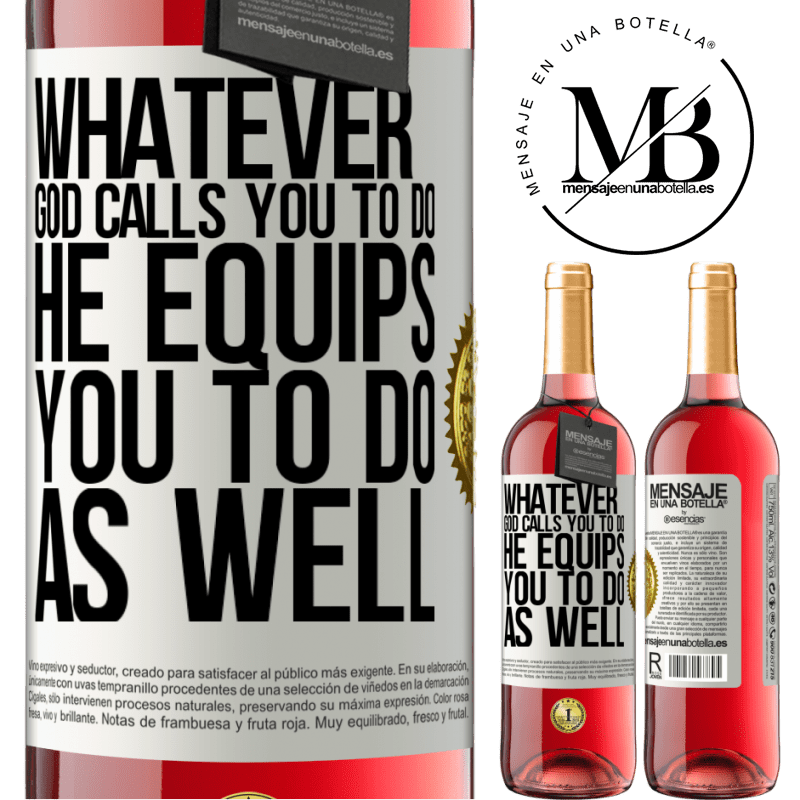 24,95 € Free Shipping | Rosé Wine ROSÉ Edition Whatever God calls you to do, He equips you to do as well White Label. Customizable label Young wine Harvest 2020 Tempranillo