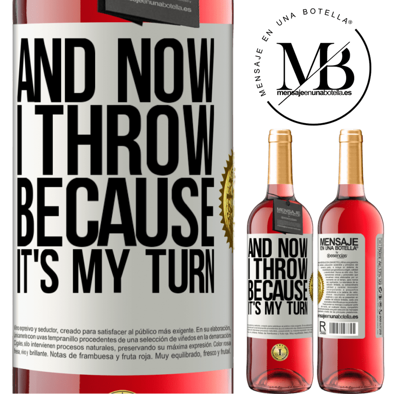 24,95 € Free Shipping   Rosé Wine ROSÉ Edition And now I throw because it's my turn White Label. Customizable label Young wine Harvest 2020 Tempranillo