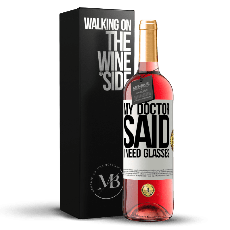24,95 € Free Shipping | Rosé Wine ROSÉ Edition My doctor said I need glasses White Label. Customizable label Young wine Harvest 2020 Tempranillo