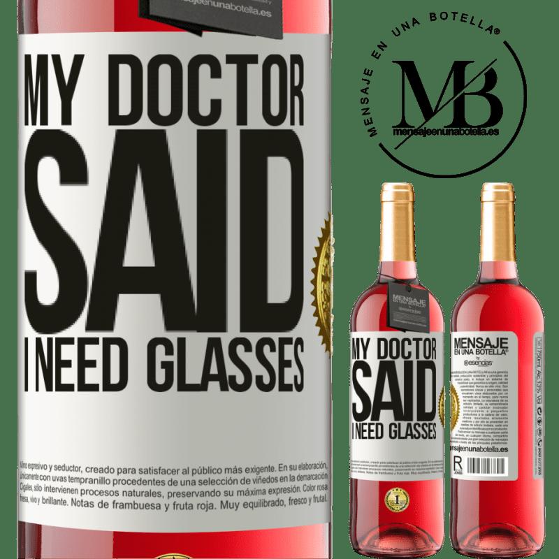 24,95 € Envoi gratuit   Vin rosé Édition ROSÉ My doctor said I need glasses Étiquette Blanche. Étiquette personnalisable Vin jeune Récolte 2020 Tempranillo