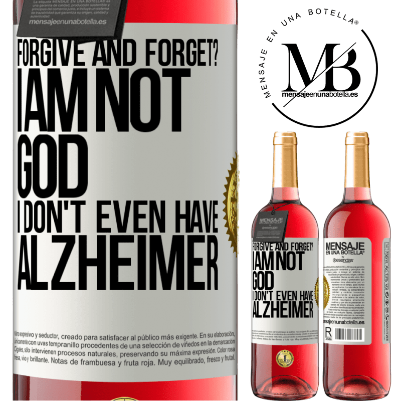 24,95 € Free Shipping | Rosé Wine ROSÉ Edition forgive and forget? I am not God, nor do I have Alzheimer's White Label. Customizable label Young wine Harvest 2020 Tempranillo