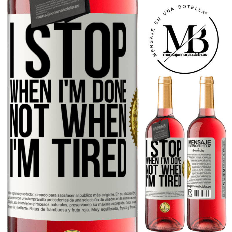 24,95 € Free Shipping   Rosé Wine ROSÉ Edition I stop when I'm done, not when I'm tired White Label. Customizable label Young wine Harvest 2020 Tempranillo