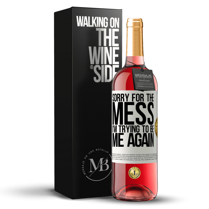 24,95 € Free Shipping | Rosé Wine ROSÉ Edition Sorry for the mess, I'm trying to be me again White Label. Customizable label Young wine Harvest 2020 Tempranillo